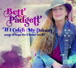 Bett Padgett's New CD If I Catch My Dream